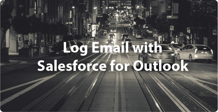 Log Email with Salesforce for Outlook